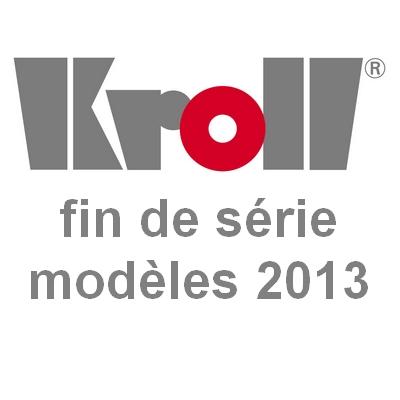 KROLL fin de série modèles 2013